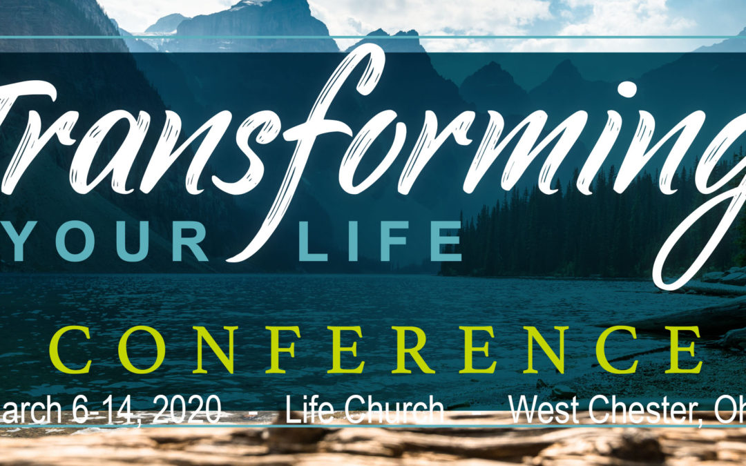 Transforming Your Life Conference – West Chester, OH